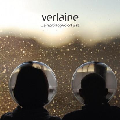 Verlaine – …e ti proteggerò dal jazz