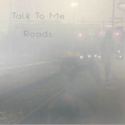 Talk To Me – Roads
