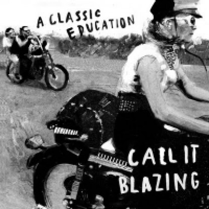 A Classic Education – Call It Blazing