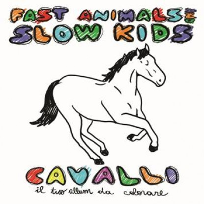Fast Animals & Slow Kids – Cavalli