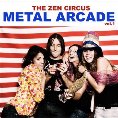 Zen Circus – Metal Arcade Vol.1 EP