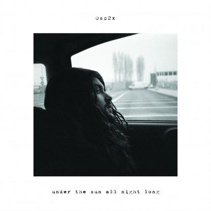 Osc2x – Under The Sun All Night Long