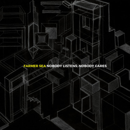 Farmer Sea – Nobody Listens, Nobody Cares