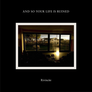 And So Your Life Is Ruined – Rivincite