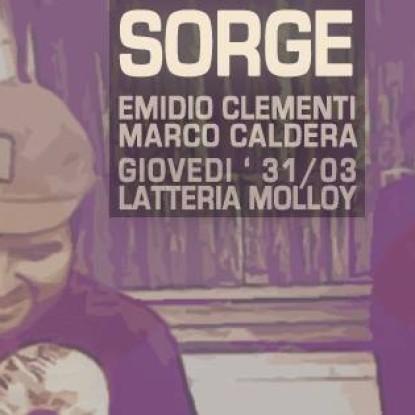 Vinci due biglietti per SORGE il 31 marzo alla Latteria Molloy di Brescia