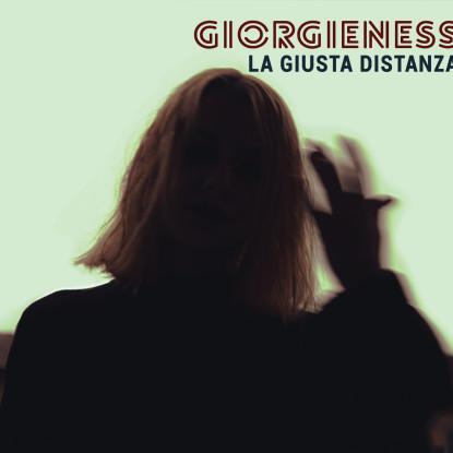 Giorgieness – La Giusta Distanza