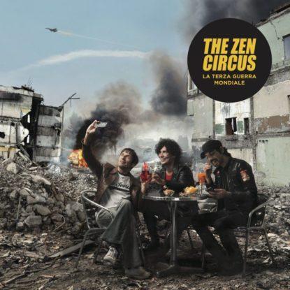 Zen Circus – La Terza Guerra Mondiale