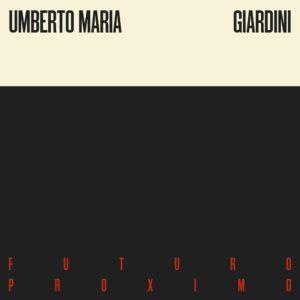 Umberto Maria Giardini – Futuro Proximo