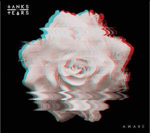 Tanks and Tears – Aware