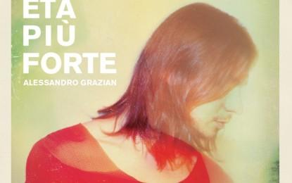 Alessandro Grazian – L'Età Più Forte