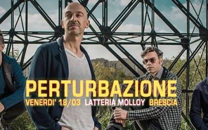 Vinci due biglietti per i PERTURBAZIONE il 18 marzo alla Latteria Molloy di Brescia