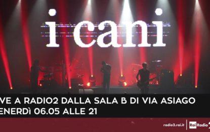 I Cani live a Radio2
