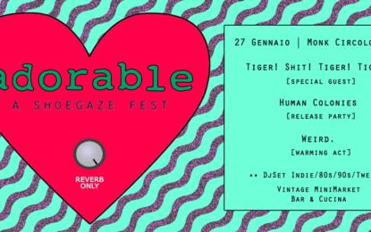 "Adorable ""A Shoegaze Fest"": venerdì 27 gennaio 2017 a Roma"
