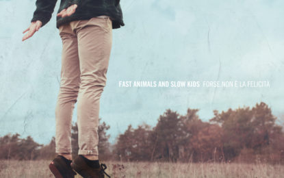 Fast Animals and Slow Kids: ecco il tour