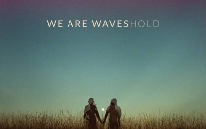 We Are Waves – HOLD